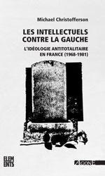 Les Intellectuels contre la gauche – L'idéologie antitotalitaire en France (1968-1981)